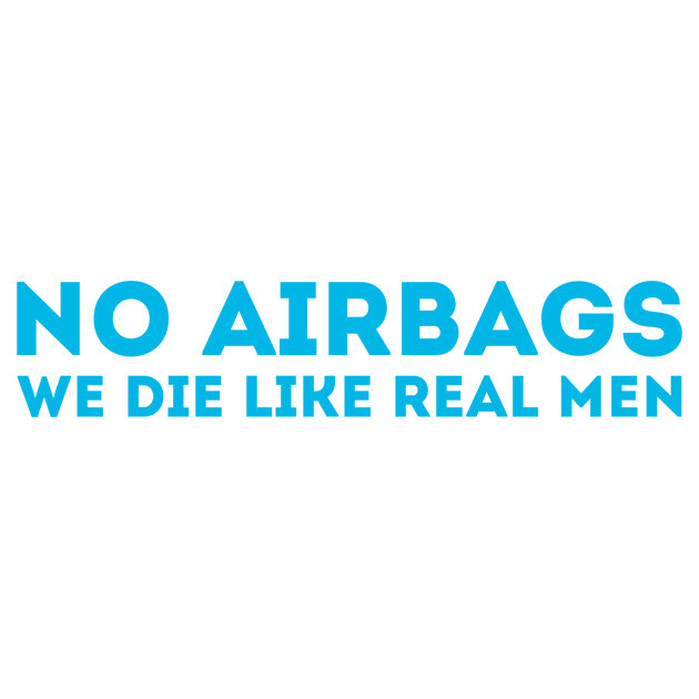 Наклейка NO AIRBAGS we die like real men