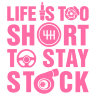 Наклейка Life is too short to stay stock